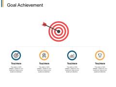 Goal Achievement Target Ppt PowerPoint Presentation Inspiration Ideas