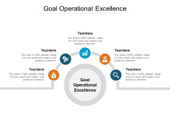 Goal Operational Excellence Ppt PowerPoint Presentation Infographics Shapes Cpb