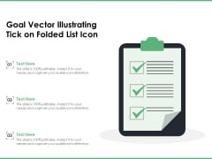 Goal Vector Illustrating Tick On Folded List Icon Ppt PowerPoint Presentation Gallery Example Introduction PDF