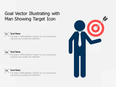 Goal Vector Illustrating With Man Showing Target Icon Ppt PowerPoint Presentation File Portfolio PDF