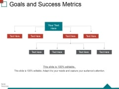Goals And Success Metrics Ppt PowerPoint Presentation Infographic Template Infographic Template