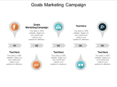 Goals Marketing Campaign Ppt PowerPoint Presentation Outline Graphic Tips Cpb