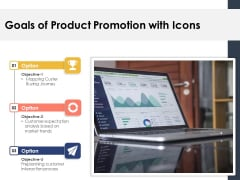 Goals Of Product Promotion With Icons Ppt PowerPoint Presentation Icon Guidelines PDF