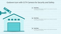 Godown Icon With CCTV Camera For Security And Safety Ppt PowerPoint Presentation Icon Gallery PDF
