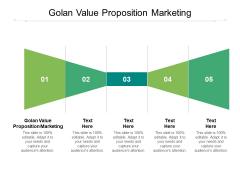 Golan Value Proposition Marketing Ppt PowerPoint Presentation Show Cpb Pdf
