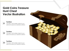 Gold Coins Treasure Hunt Chest Vector Illustration Ppt PowerPoint Presentation Infographic Template Example PDF