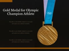 Gold Medal For Olympic Champion Athlete Ppt PowerPoint Presentation Slides Good PDF