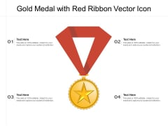 Gold Medal With Red Ribbon Vector Icon Ppt PowerPoint Presentation Infographics Background PDF