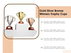 Gold Silver Bronze Winners Trophy Cups Ppt PowerPoint Presentation Outline PDF