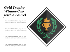 Gold Trophy Winner Cup With A Laurel Ppt PowerPoint Presentation Layouts Designs