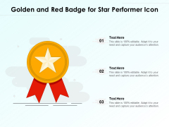Golden And Red Badge For Star Performer Icon Ppt PowerPoint Presentation Model Backgrounds PDF