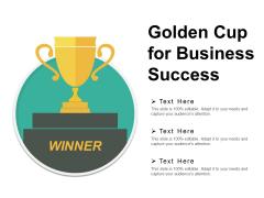 Golden Cup For Business Success Ppt PowerPoint Presentation Infographics Portrait
