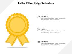 Golden Ribbon Badge Vector Icon Ppt PowerPoint Presentation Slides Summary PDF
