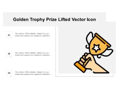 Golden Trophy Prize Lifted Vector Icon Ppt Powerpoint Presentation Ideas Format Ideas