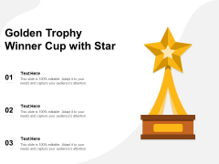 Golden Trophy Winner Cup With Star Ppt PowerPoint Presentation Outline Graphics Pictures PDF