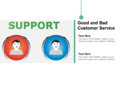 Good And Bad Customer Service Ppt Powerpoint Presentation Infographics Format Ideas