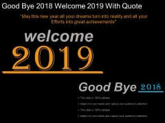 Good Bye 2018 Welcome 2019 With Quote Ppt Powerpoint Presentation Gallery Graphics Tutorials