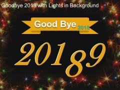Good Bye 2018 With Lights In Background Ppt Powerpoint Presentation Show Maker