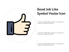 Good Job Like Symbol Vector Icon Ppt PowerPoint Presentation Professional Example Introduction