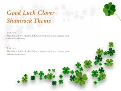 Good Luck Clover Shamrock Theme Ppt PowerPoint Presentation Portfolio Visual Aids