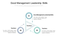 Good Management Leadership Skills Ppt PowerPoint Presentation File Ideas Cpb