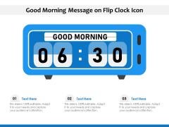 Good Morning Message On Flip Clock Icon Ppt PowerPoint Presentation Gallery Icons PDF