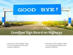 Goodbye Sign Board On Highway Ppt PowerPoint Presentation Professional Template