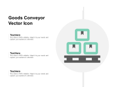 Goods Conveyor Vector Icon Ppt PowerPoint Presentation Model Ideas