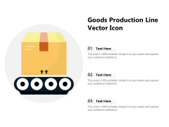 Goods Production Line Vector Icon Ppt PowerPoint Presentation File Designs Download PDF