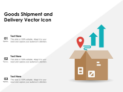 Goods Shipment And Delivery Vector Icon Ppt PowerPoint Presentation Icon Gallery PDF