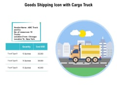 Goods Shipping Icon With Cargo Truck Ppt PowerPoint Presentation Slides Guide PDF