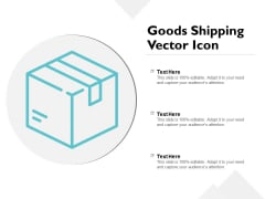 Goods Shipping Vector Icon Ppt PowerPoint Presentation File Graphics Example