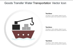 Goods Transfer Water Transportation Vector Icon Ppt PowerPoint Presentation Outline Themes