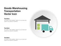 Goods Warehousing Transportation Vector Icon Ppt PowerPoint Presentation Gallery Professional