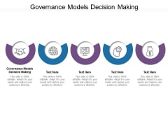 Governance Models Decision Making Ppt PowerPoint Presentation Images Cpb Pdf