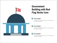 Government Building With Red Flag Vector Icon Ppt PowerPoint Presentation Icon Ideas