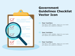 Government Guidelines Checklist Vector Icon Ppt PowerPoint Presentation Summary Ideas
