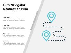 Gps Navigator Destination Pins Ppt PowerPoint Presentation Summary Example