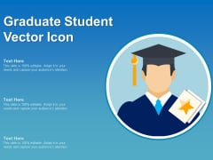 Graduate Student Vector Icon Ppt PowerPoint Presentation Infographics Files PDF