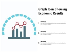 Graph Icon Showing Economic Results Ppt PowerPoint Presentation Ideas Diagrams