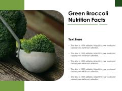 Green Broccoli Nutrition Facts Ppt PowerPoint Presentation Portfolio Example PDF