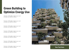 Green Building To Optimize Energy Use Ppt PowerPoint Presentation Gallery Show PDF