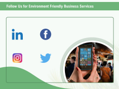 Green Business Follow Us For Environment Friendly Business Services Ppt Professional Designs Download PDF