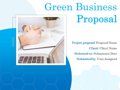 Green Business Proposal Ppt PowerPoint Presentation Complete Deck With Slides