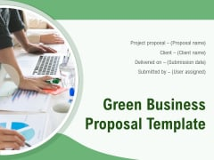 Green Business Proposal Template Ppt PowerPoint Presentation Complete Deck With Slides