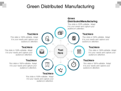 Green Distributed Manufacturing Ppt PowerPoint Presentation Outline Deck Cpb