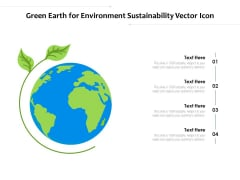 Green Earth For Environment Sustainability Vector Icon Ppt PowerPoint Presentation Gallery Deck PDF