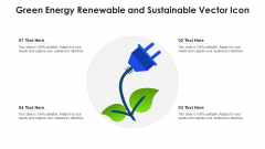 Green Energy Renewable And Sustainable Vector Icon Ppt Show Picture PDF
