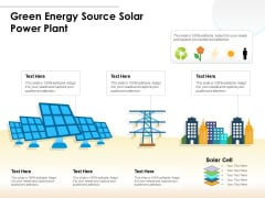 Green Energy Source Solar Power Plant Ppt PowerPoint Presentation Icon Files PDF