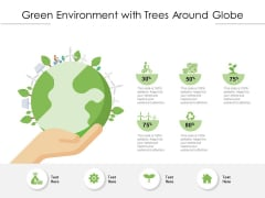 Green Environment With Trees Around Globe Ppt PowerPoint Presentation Gallery Objects PDF